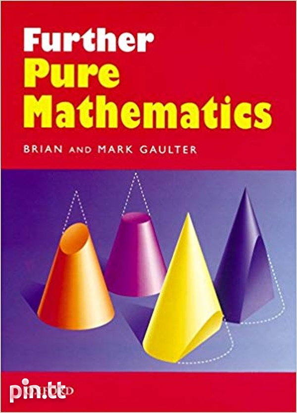 Further Pure Mathematics by Brian and Mark Gaulter